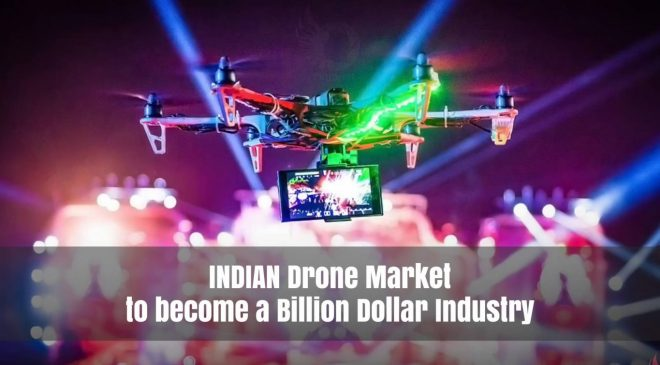 Indian Drone Market to become a billion-dollar industry